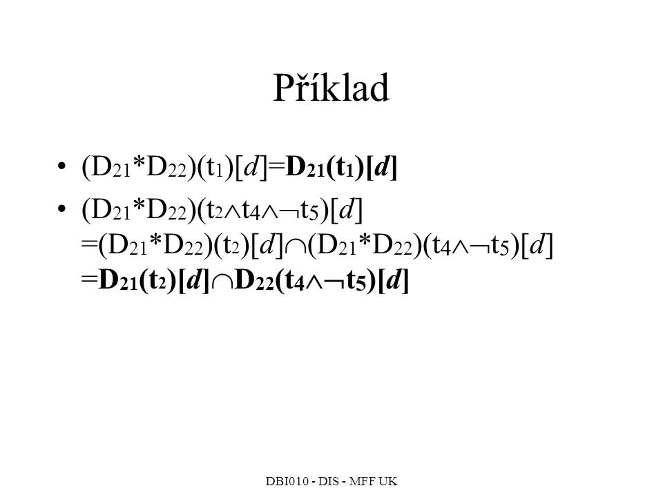 Příklad (D21*D22)(t1)[d]=D21(t1)[d]